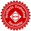 Artifacts Evaluated - Reusable: this badge indicates that the artifacts associated with the paper are of a quality that significantly exceeds minimal functionality.